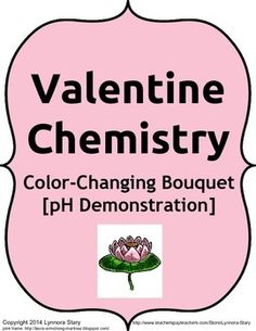 """FREE Valentine Chemistry: """"Color-Changing Bouquet"""" pH Science Demonstration.  Students make predictions about the affects of pH on flower color and health.  A perfect way to tie in a little bit of fun and """"romance"""" in the science classroom!"""