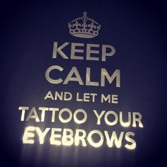 Keep calm and let me tattoo your eyebrows t-shirts, hoodies, polos, aprons and gifts order now from wuggle.co.uk - or call our team on 0161 980 0350. Personalise and create your own. Please leave comments, feedback and likes! #wuggle #wuggledup #tshirts #hoodies #timperley #altrincham #stockport #hale #urmston #timperleyvillage #manchester #knutsford #lymm #didsbury - www.wuggle.co.uk