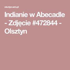 Indianie w Abecadle - Zdjęcie #472844 - Olsztyn