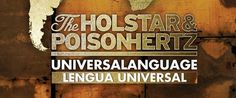 The Holstar and Poison Hertz – Universal Language (Zambia/Argentina)