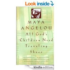 All God's Children Need Traveling Shoes (Vintage) by Maya Angelou | Lived in Arkansas (and MO, CA, and elsewhere) | Read June 2014