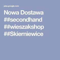Nowa Dostawa ##secondhand ##wieszakshop ##Skierniewice