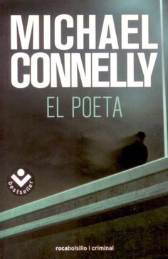 'El poeta', Michael Connelly. Trama brillante genialmente enlazada con la pugna entre el derecho a la información y el oscurantismo del FBI