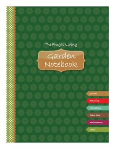 Use this free, printable garden notebook to organize all of your garden plans and records.