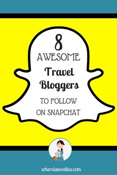 Love Snapchat? Love to travel? Then you need to be following these eight awesome travel bloggers as they snap their way around the world.