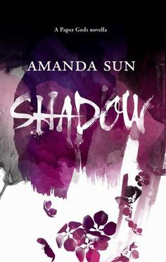 Shadow by Amanda Sun Review by Melissa Robles   Kate Tilton, Connecting Authors & Readers