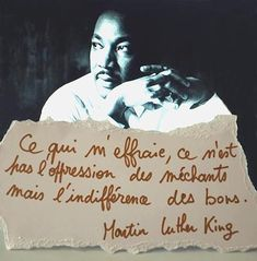 Martin Luther king : ce qui m'effraie ce n'est pas l'oppression des méchants mais l'indifférence des bons // what frightens me is not the oppression of bad but the indifference of the goods. Famous Quotes, Best Quotes, Love Quotes, Inspirational Quotes, Blabla, Martin Luther King Quotes, Oppression, Quote Citation, Angst