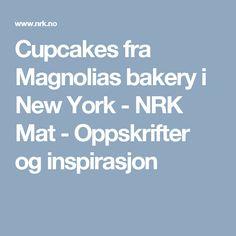 Cupcakes fra Magnolias bakery i NewYork - NRK Mat - Oppskrifter og inspirasjon