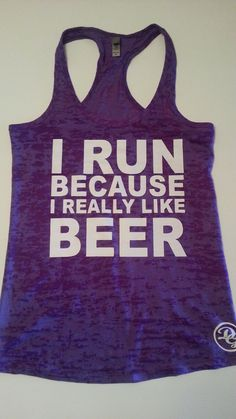 I Run Because I Really Like Beer tank top.Womens Workout tank top. Fitness Tank Top.Womens Burnout tank.Crossfit Tank Top.Running Tank Top on Etsy, $19.99