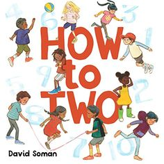 How to Two by David Soman. From the co-creator of the New York Times bestselling Ladybug Girl series comes a joyful counting book about inclusivity, play, and the thrill of making new friends--from one to ten and back again. Book Club Books, Book Lists, New Books, Book 1, Ladybug Girl, Children's Book Awards, Joyous Celebration, Counting Books, Girls Series