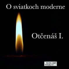 O sviatkoch moderne 05 - 2017-12-16 Otčenáš I. by Slobodný Vysielač History