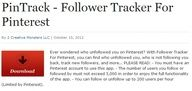 PinTrack is an iOS (Apple) app that finds who unfollowed you, who is not following you back, track new followers.