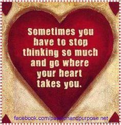 Follow your heart <3