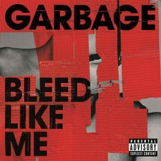 Garbage - Bleed Like Me. This song is easy to relate to.