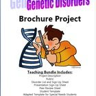 This is a bundle of documents used for a brochure project. The project is creating an informational brochure on a disorder created by a genetic mutation.   This teaching bundle includes:  Project Description  Rubric  Disorder List and Sign-Up Sheet  Presentation Sign-Up Sheet  Peer Review Sheet  Student Template  Adapted Template for Special Needs Students  Available for Download!