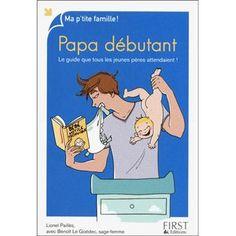 Papa débutant - broché - Fnac.com - Lionel Pailles - Livre