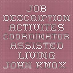 job description activites coordinator assisted living john knox village 1410723