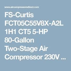 FS-Curtis FCT05C55V8X-A2L1H1 CT5 5-HP 80-Gallon Two-Stage Air Compressor 230V 1-Phase