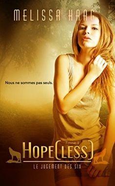Le Jugement des Six, Tome 1 : Hope[less] - Melissa Haag