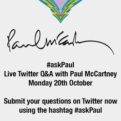 BEATLES  MAGAZINE: PAUL WILL BE ANSWERING QUESTIONS LIVE ON TWITTER TOMORROW