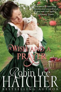 A Wish and a Prayer by Robin Lee Hatcher, http://www.amazon.com/dp/B00I4BNN4W/ref=cm_sw_r_pi_dp_Lk1dtb0AJTWAF