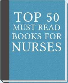 Top 50 Must Read Books For Nurses #nurse #writers