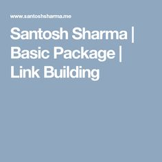 Santosh Sharma | Basic Package | Link Building