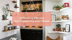 41 Floating Shelves for Organizing your Home