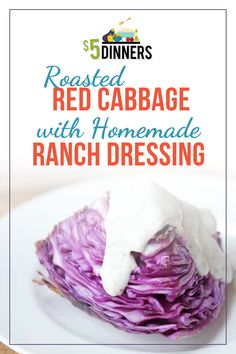 You will love this delicious and fresh recipe for Roasted Red Cabbage and Homemade Ranch Dressing! Ranch Dressing Recipe, Homemade Ranch Dressing, Vegetable Dishes, Vegetable Recipes, German Red Cabbage Recipes, Roasted Cabbage Wedges, Fun Pasta, Best Salad Recipes, Healthy Recipes