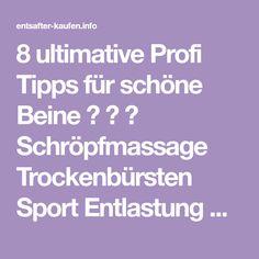 8 ultimative Profi Tipps für schöne Beine ☼ ☼ ☼ Schröpfmassage Trockenbürsten Sport Entlastung Ernährung ☼ ☼ ☼ Das hilft wirklich gegen Cellulite ☼ ☼ ☼