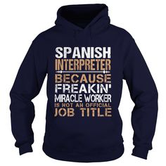 SPANISH INTERPRETER Because FREAKING Awesome Is Not An Official Job Title T-Shirts, Hoodies. Get It Now ==► https://www.sunfrog.com/LifeStyle/SPANISH-INTERPRETER--Freaking-Navy-Blue-Hoodie.html?id=41382