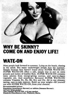 vintage weight gain ads II, 1908-1984  - hard to imagine that being thin was once considered visually UNappealing.
