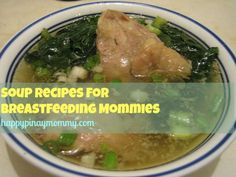 Filipino Soup Recipes for Breastfeeding Mommies - Happy Pinay Mommy Filipino Soup Recipes, Confinement Food, Food For Breastfeeding Moms, Healthy Cooking, Healthy Recipes, Lactation Recipes, Pinoy Food, Quick Easy Meals, Meal Planning