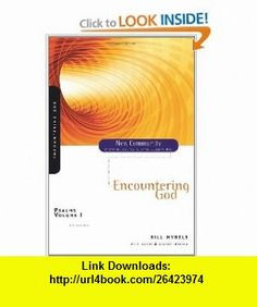 Psalms Volume 1 Encountering God (New Community Bible Study Series) (9780310280521) Bill Hybels, Kevin G. Harney, Sherry Harney , ISBN-10: 0310280524  , ISBN-13: 978-0310280521 ,  , tutorials , pdf , ebook , torrent , downloads , rapidshare , filesonic , hotfile , megaupload , fileserve