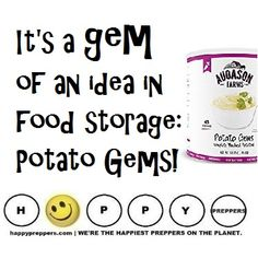 STOCKPILING POTATO FLAKES + GEMS: It's a gem of an idea to stockpile potato flakes and gems in the prepper's pantry. It's one of those long lasting foods that also is a comfort food. With potato flakes, you can have a creamy and comforting mashed potato side dish in minutes. http://happypreppers.com/potato-flakes.html