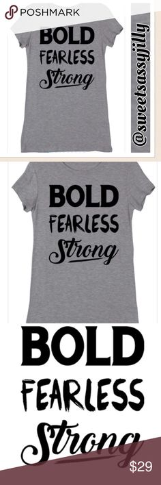 🎉HOST PICK🎉 S-L Bold Fearless Strong Tee Bold Fearless Strong Jersey Crew Neck Short Sleeve Tee. Color: Heather Grey w/black graphic. Material 95/5 Rayon/Spandex.  MADE IN USA!!! Sizes S-L (Medium is on the dress form) Tops Tees - Short Sleeve