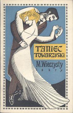 """""""Taniec towarzyski"""" M. Wieczysty Cover by Janusz Stanny Published by Wydawnictwo Iskry 1958"""
