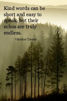 Always speak kind words...