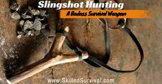 Slingshots Have Many Survival Purposes. They Can Satisfy A DIY Hankering, Help Improve Target Shooting Accuracy, Slingshot Hunting And Survival Warfare.