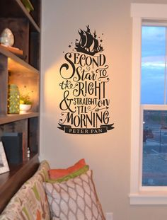 Second star to the right and straight on tell morning. How fun would it be to put this on the wall and surprise the kids with a Disneyland trip!!   If you haven't seen vinyl lettering stickers before check out this site. They have videos that show you what the new craze is all about. www.vinyl4decor.com
