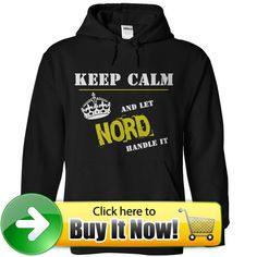 For more details, please follow this link http://www.sunfrogshirts.com/Let-NORD-Handle-it-Black-Hoodie.html?8542