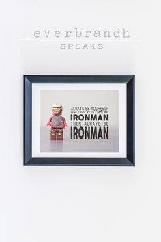 #Lego #Ironman #Marvel #Superhero Always be yourself unless you can be Ironman 8 x 10 Photograph Print by Everbranch on #Etsy #SuperheroRoom #Decor #BoysRoom #KidsRoom #Boys #tween #Avengers #Avenger