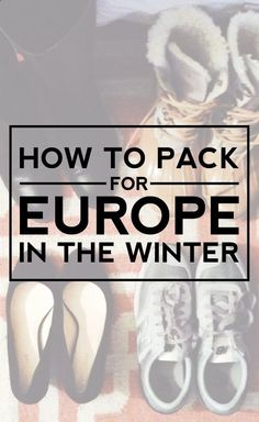 how to pack for Europe in the winter (aka how to streamline your suitcase avoid over-packing).