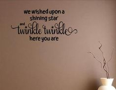 We wished upon a shining star and twinkle, twinkle, here you are.