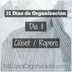 31 Days of Organization - Day # Closet Clean Eating Shrimp, Clean Eating Diet, Super Healthy Recipes, Healthy Dessert Recipes, Keep Life Simple, Konmari Method, Home Organization, Clean House, Cleaning