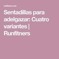 Sentadillas para adelgazar: Cuatro variantes | Runfitners