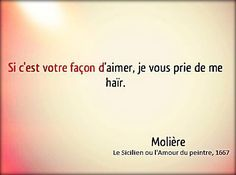Not sure what this says, but i know that moliere said this lol. Pretty Words, Cool Words, Inspirational Quotes For Teens, Quote Citation, French Quotes, What Is Love, Woman Quotes, Writing Prompts, Texts