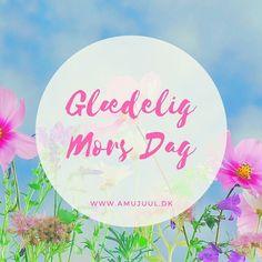 G L Æ D E L I G  M O R S  D A G  Glædelig Mors dag til alle vores fantastiske skønne mødre derude   #GlædeligMorsDag
