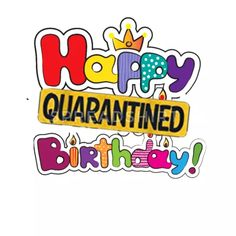 happy quarantined birthday Men's T-Shirt Happy Birthday Love Poems, Happy Birthday Wishes Cards, Happy Birthday Celebration, Birthday Blessings, Happy Birthday Sister, Happy Birthday Images, Funny Birthday Cards, 21 Birthday, Birthday Cakes