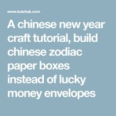 A chinese new year craft tutorial, build chinese zodiac paper boxes instead of lucky money envelopes